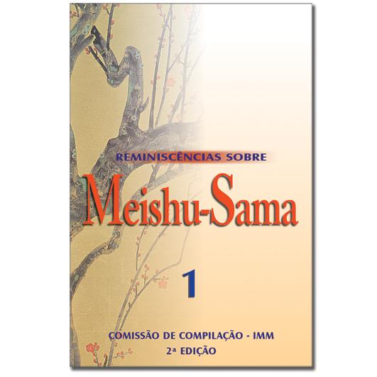 Reminiscências Sobre Meishu-Sama - Volume 1