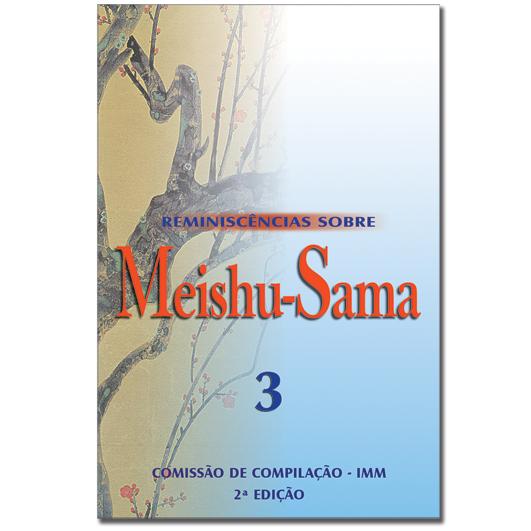 Reminiscências Sobre Meishu-Sama - Volume 3