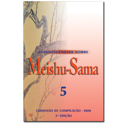 Reminiscências Sobre Meishu-Sama - Volume 5