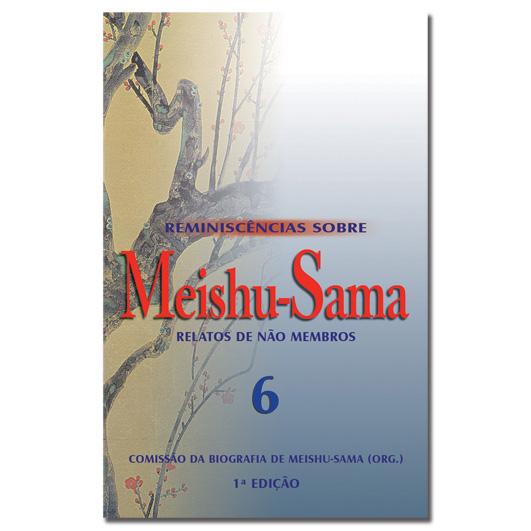 Reminiscências Sobre Meishu-Sama - Volume 6